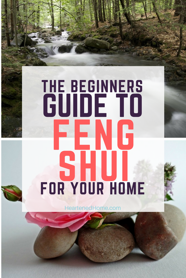 The Beginners Guide to Feng Shui for your Home - Learn about the practice of Feng Shui and the wonders it can do your home and your life. | https://heartenedhome.com