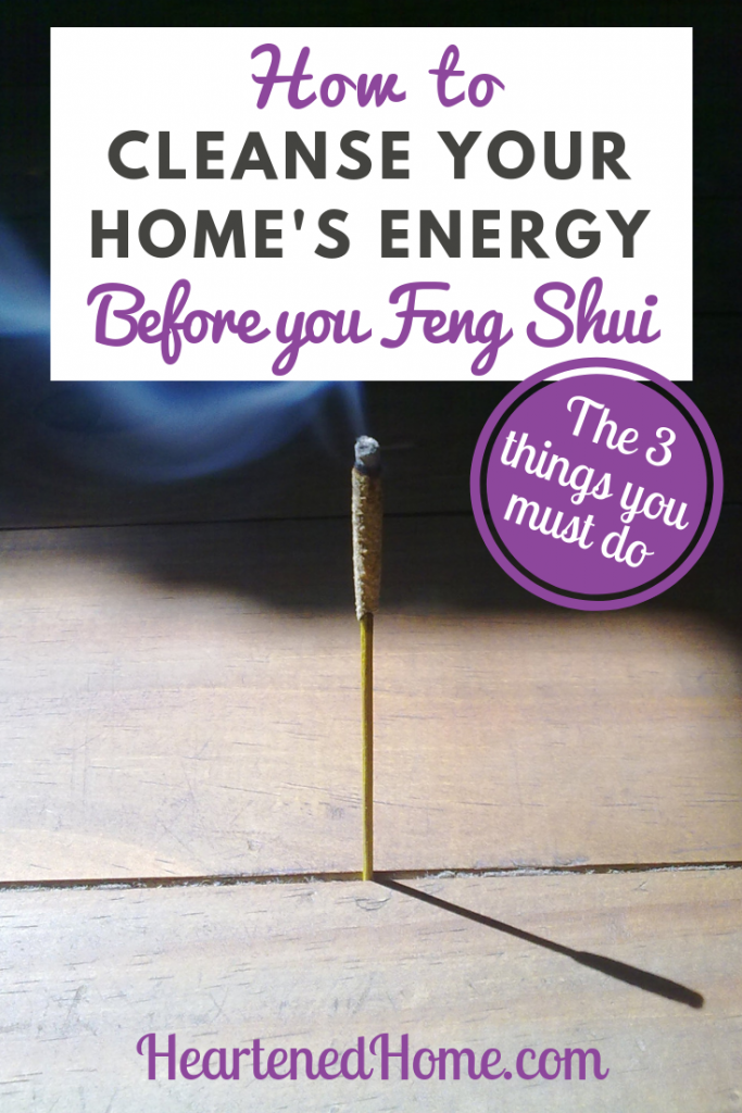 3 Important Steps to Cleanse Your Home Before You Feng Shui - Are you looking to bring in more positive energy to your home and attract health, happiness and abundance (money!)? Start here! | https://heartenedhome.com #afflink #fengshui #homeclease #DIYhome