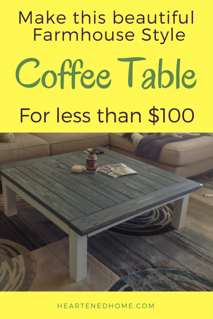 Make This DIY Coffee Table for $100 - Check out the story of how my first DIY piece of furniture turned into this amazing Farmhouse style coffee table for a fraction of what I would have spent at the furniture store! | https://heartenedhome.com