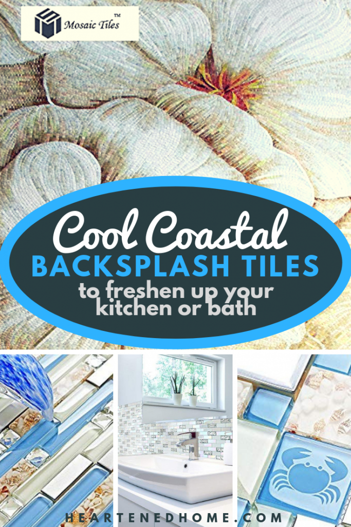 10 Beach Style Backsplash Tiles for your Coastal Kitchen or Bathroom - An awesome roundup of beach chic backsplashes to add coastal flair and personality to your home! | Heartenedhome.com #backsplashtiles #Coastalkitchen #coastalbathroom #afflink