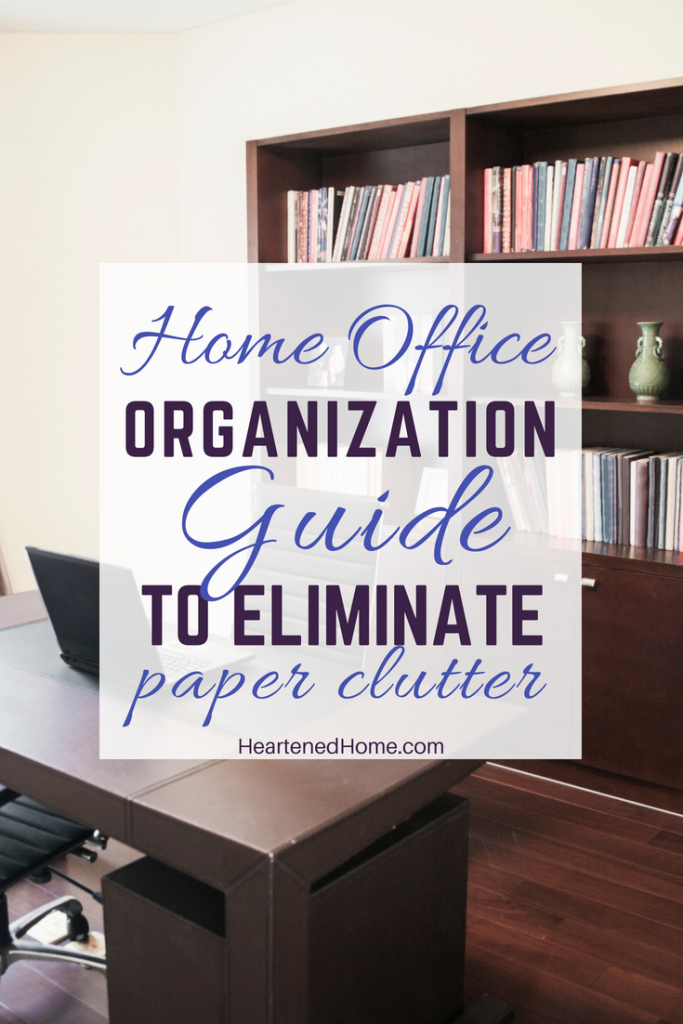 Home Office Organization Guide to Eliminate Paper Clutter - Setup your home office in 6 steps using this guide to file storage and organization. | Heartenedhome.com #organization #filestorage #homeoffice #paperclutter