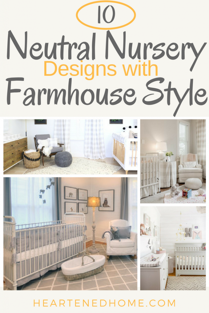 Design a Neutral Nursery Room with Farmhouse Style - Check out these tips and tricks for incorporating Farmhouse style into your sweet baby nursery with 10 examples! | Heartenedhome.com #neutral #nursery #farmhouse #genderneutral #farmhousenursery #neutralnursery